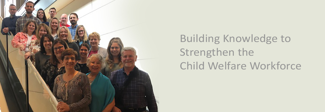 Building knowledge to strengthen the child welfare workforce