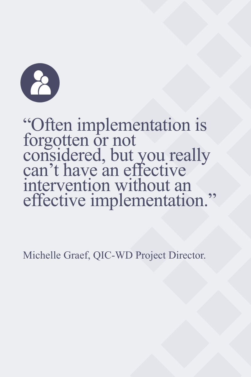 Often implementation is forgotten or not considered, but yu really can't have an effective intervention without an effective impletmentation