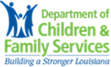 Department of Children & Families Services Building a Stronger Louisiana